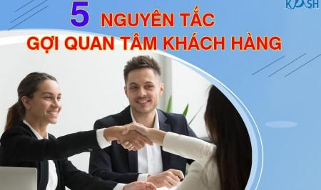 5 Nguyên Tắc Khơi Gợi Sự Quan Tâm Khách Hàng